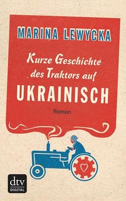 Kurze Geschichte des Traktors auf Ukrainisch von Hartenstein,  Elfi, Lewycka,  Marina