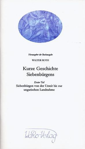 Kurze Geschichte Siebenbürgens, Band 1 von Roth,  Walter
