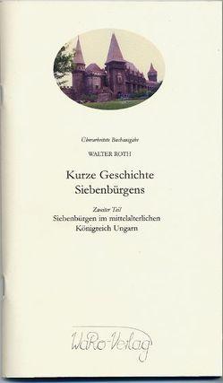 Kurze Geschichte Siebenbürgens, Band 2 von Roth,  Walter