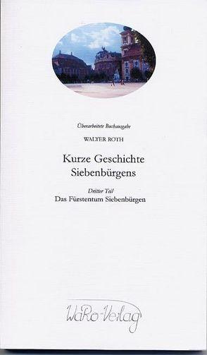 Kurze Geschichte Siebenbürgens, Band 3 von Roth,  Walter
