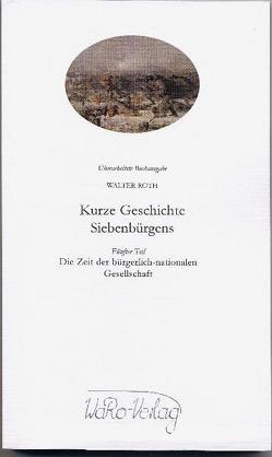 Kurze Geschichte Siebenbürgens, Band 5 von Roth,  Walter