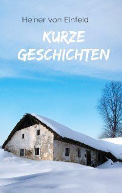 Kurze Geschichten von Einfeld,  Heiner von