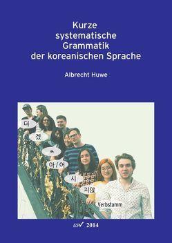 Kurze systematische Grammatik der koreanischen Sprache von Huwe,  Albrecht