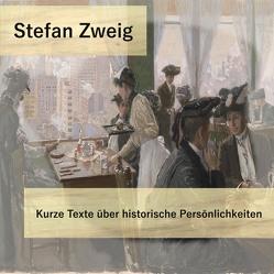 Kurze Texte über historische Persönlichkeiten von Bocek,  Peter, Zweig,  Stefan