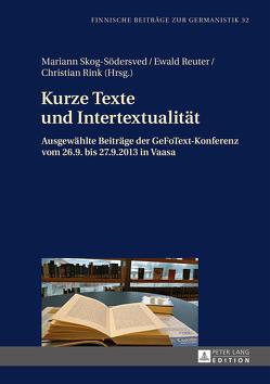Kurze Texte und Intertextualität von Reuter,  Ewald, Rink,  Christian, Skog-Södersved,  Mariann