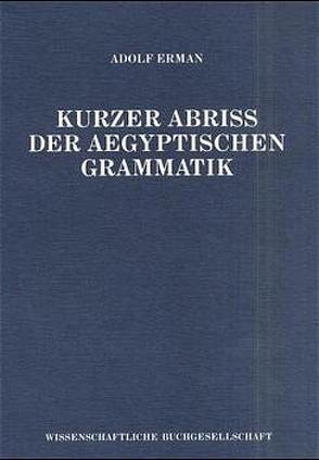 Kurzer Abriss der ägyptischen Grammatik von Erman,  Adolf