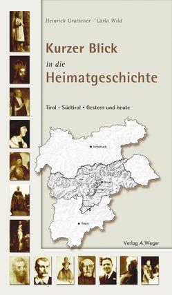 Kurzer Blick in die Heimatgeschichte von Gratscher,  Heinrich