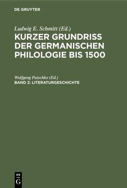 Kurzer Grundriß der germanischen Philologie bis 1500 / Literaturgeschichte von Putschke,  Wolfgang