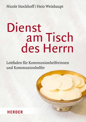 Dienst am Tisch des Herrn von Stockhoff,  Nicole, Weishaupt,  Heio