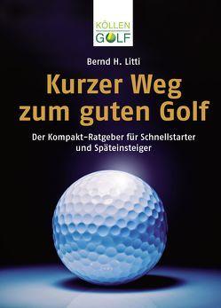 Kurzer Weg zum guten Golf von Litti,  Bernd H.