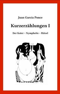 Kurzerzählungen I von García Ponce,  Juan