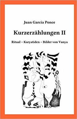 Kurzerzählungen II von García Ponce,  Juan, Sasse,  Mathias