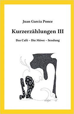 Kurzerzählungen III von García Ponce,  Juan, Sasse,  Mathias