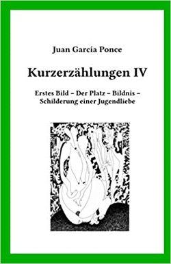 Kurzerzählungen IV von García Ponce,  Juan, Sasse,  Mathias