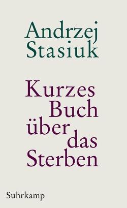 Kurzes Buch über das Sterben von Stasiuk,  Andrzej