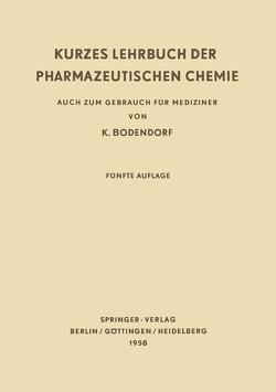 Kurzes Lehrbuch der Pharmazeutischen Chemie von Bodendorf,  Kurt