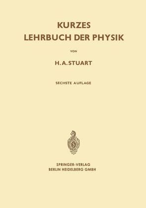 Kurzes Lehrbuch der Physik von Klages,  Gerhard, Stuart,  Herbert A.