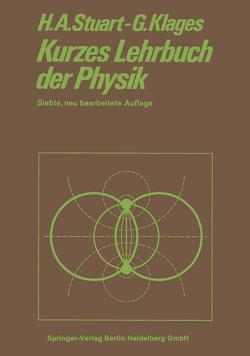 Kurzes Lehrbuch der Physik von Klages,  Gerhard, Stuart,  Herbert Arthur