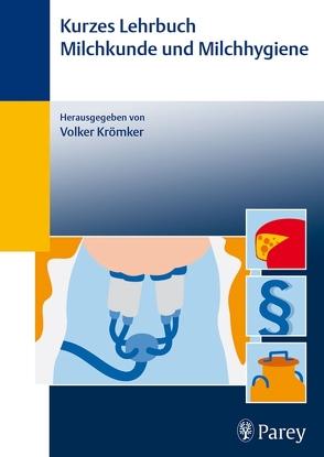 Kurzes Lehrbuch Milchkunde und Milchhygiene von Bruckmaier,  Rupert M., Frister,  Hermann, Krömker,  Volker, Kützemeier,  Thomas, Rudzik,  Lutz