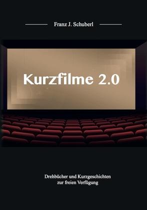 KURZFILME 2.0 von Schuberl,  Franz J.