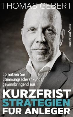 Kurzfriststrategien für Anleger von Gebert,  Thomas