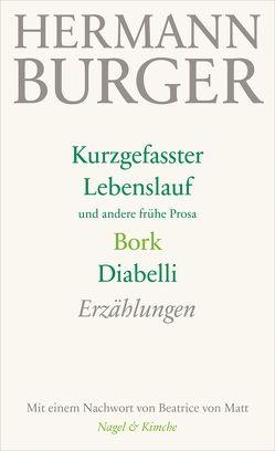Kurzgefasster Lebenslauf und andere frühe Prosa. Bork. Diabelli von Burger,  Hermann, von Matt,  Beatrice, Zumsteg,  Simon