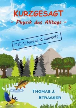 Kurzgesagt von Strasser,  Thomas J.