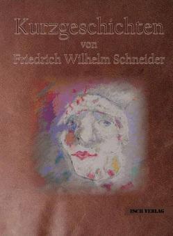 Kurzgeschichten von Schneider,  Friedrich Wilhelm