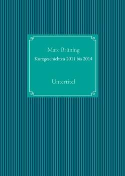 Kurzgeschichten von Brüning,  Marc