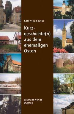 Kurzgeschichte(n) aus dem ehemaligen Osten von Willamowius,  Karl