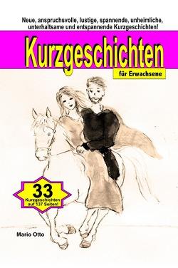 Kurzgeschichten für Erwachsene – (LUXUSAUSGABE/Hardcover) – BONUS: Mit Online-Zugang zu Hörbüchern und Liedern von Otto,  Mario