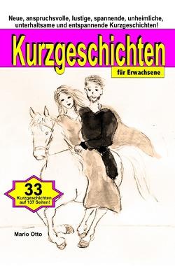 Kurzgeschichten für Erwachsene – Taschenbuch – BONUS: Mit Online-Zugang zu Hörbüchern und Liedern von Otto,  Mario