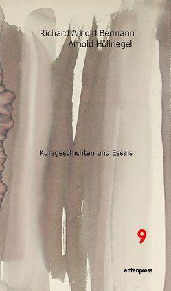 Kurzgeschichten und Essais von Höllriegel,  Arnold, Schmitt Scheubel,  Robert