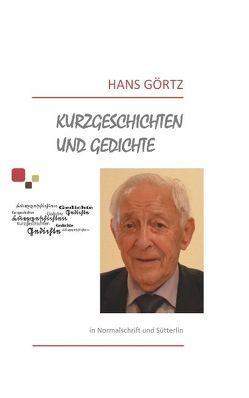 Kurzgeschichten und Gedichte von Görtz,  Hans