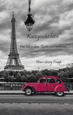 Kurzgeschichten – von Menschen, Tieren und anderem von Trapp,  Hans-Georg