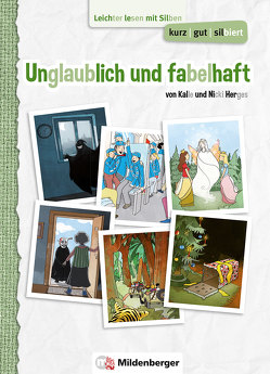 kurz/gut/silbiert – Band 3: Unglaublich und fabelhaft von Herges,  Kalle, Herges,  Nicki, König,  Benjamin