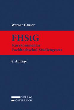 Kurzkommentar Fachhochschul-Studiengesetz von Hauser,  Werner