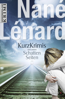 Kurzkrimis und andere SchattenSeiten von Lénard,  Nané