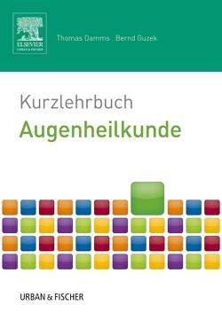 Kurzlehrbuch Augenheilkunde von Damms,  Thomas, Guzek,  Bernd