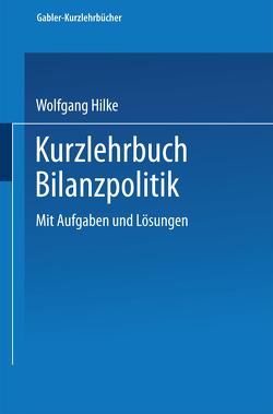 Kurzlehrbuch Bilanzpolitik von Hilke,  Wolfgang