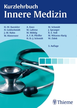 Kurzlehrbuch Innere Medizin von Baenkler,  Hanns-Wolf, Goldschmidt,  Hartmut, Hahn,  Johannes-Martin, Hinterseer,  Martin, Knez,  Andreas