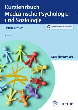 Kurzlehrbuch Medizinische Psychologie und Soziologie von Kessler,  Henrik