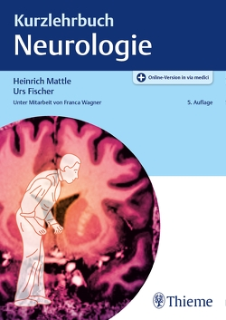 Kurzlehrbuch Neurologie von Fischer,  Urs, Mattle,  Heinrich