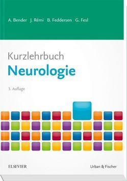 Kurzlehrbuch Neurologie von Bender,  Andreas, Feddersen,  Berend, Fesl,  Gunther, Rémi,  Jan
