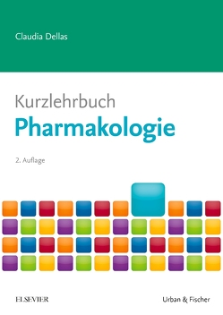 Kurzlehrbuch Pharmakologie von Dellas,  Claudia