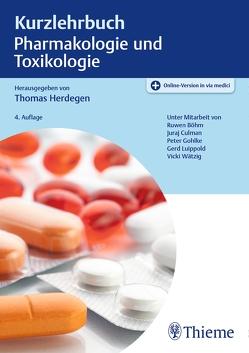 Kurzlehrbuch Pharmakologie und Toxikologie von Böhm,  Ruwen, Culman,  Juraj, Gohlke,  Peter, Herdegen,  Thomas, Luippold,  Gerd