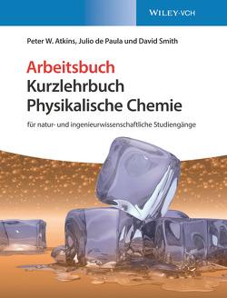 Kurzlehrbuch Physikalische Chemie von Atkins,  Peter W., de Paula,  Julio, Hartmann,  Cord, Smith,  David
