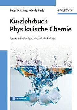 Kurzlehrbuch Physikalische Chemie von Appelhagen,  Andreas, Atkins,  Peter W., de Paula,  Julio, Ludwig,  Ralf
