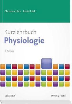 Kurzlehrbuch Physiologie von Hick,  Astrid, Hick,  Christian