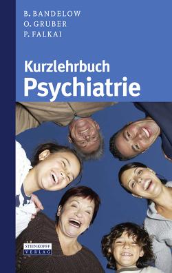 Kurzlehrbuch Psychiatrie von Bandelow,  Borwin, Falkai,  Peter, Gruber,  Oliver, Havemann-Reinecke,  U., Müller,  J, Roessner,  V., Rothenberger,  A., Scherk,  H., Schulz,  J.B., Wedekind,  D., Wobrock,  T.